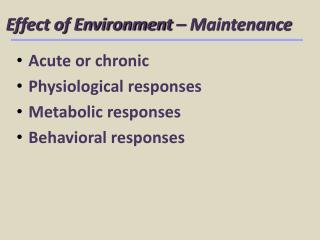 Effect of Environment – Maintenance