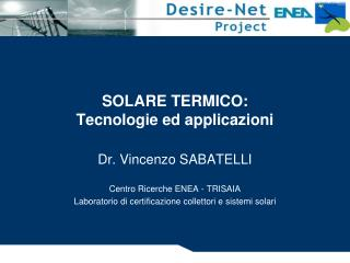 SOLARE TERMICO:  Tecnologie ed applicazioni