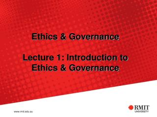 Ethics & Governance Lecture 1: Introduction to Ethics & Governance