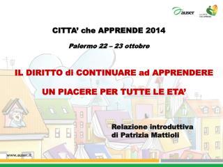 CITTA' che APPRENDE 2014 Palermo 22 – 23 ottobre