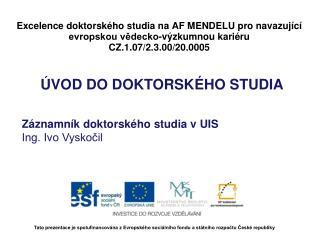 Excelence doktorského studia na AF MENDELU pro navazující evropskou vědecko-výzkumnou kariéru
