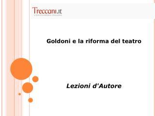 Goldoni e la riforma del teatro Lezioni d'Autore