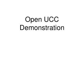 Open UCC Demonstration