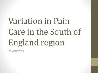 Variation in Pain Care in the South of England region