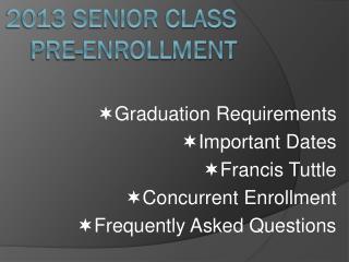 2013 Senior class  pre-enrollment