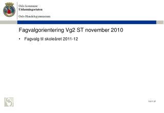 Fagvalgorientering Vg2 ST november 2010