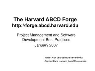 The Harvard ABCD Forge forge.abcd.harvard