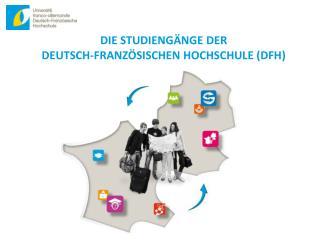 Die Studiengänge der  Deutsch-Französischen Hochschule (DFH)