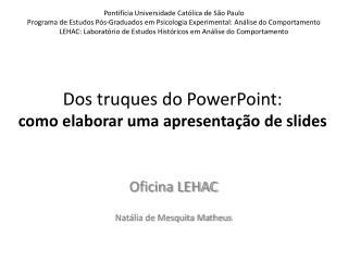 Dos truques do PowerPoint: como elaborar uma apresentação de  slides