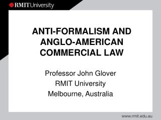 ANTI-FORMALISM AND ANGLO-AMERICAN COMMERCIAL LAW