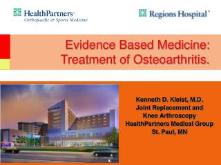 Evidence Based Medicine: Treatment of Osteoarthritis.