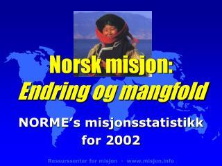 Norsk misjon: Endring og mangfold