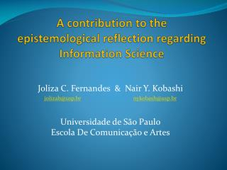 Joliza C. Fernandes  &  Nair Y. Kobashi jolizah@usp.br nykobash@usp.br