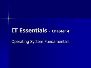 IT Essentials  - Chapter 4