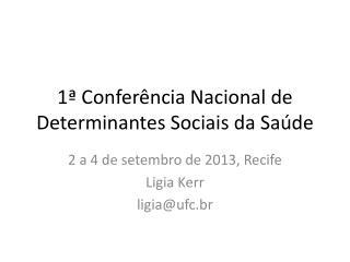 1ª  Confer ência Nacional  de  Determinantes Sociais  da  Saúde