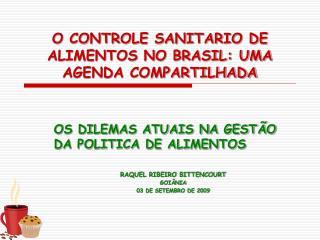 O CONTROLE SANITARIO DE ALIMENTOS NO BRASIL: UMA AGENDA COMPARTILHADA
