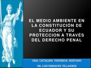 DRA.  CATALINA  FIGUEROA  HURTADO DR. LUIS  ENRIQUEZ VILLACRES
