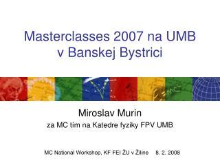 Masterclasses 2007 na UMB vBanskej Bystrici