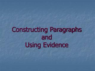 Constructing Paragraphs  and  Using Evidence