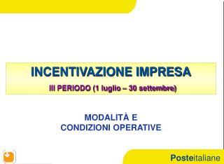 INCENTIVAZIONE IMPRESA III PERIODO (1 luglio – 30 settembre)