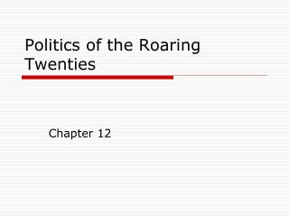 Politics of the Roaring Twenties