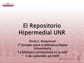El Repositorio  Hipermedial  UNR
