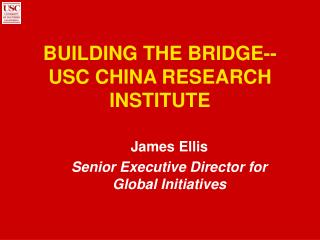 BUILDING THE BRIDGE-- USC CHINA RESEARCH INSTITUTE