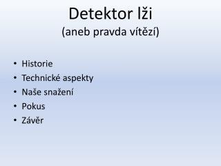 Detektor lži (aneb pravda vítězí)