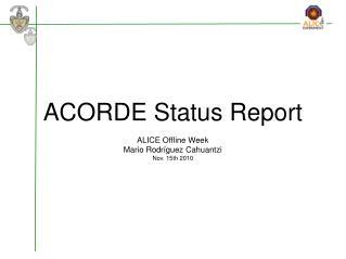 ACORDE Status Report