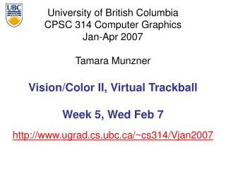 Vision/Color II, Virtual Trackball Week 5, Wed Feb 7