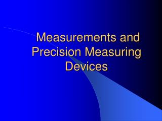 Measurements and Precision Measuring Devices