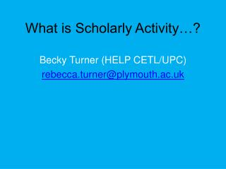 What is Scholarly Activity…?