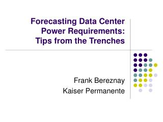 Forecasting Data Center Power Requirements: Tips from the Trenches