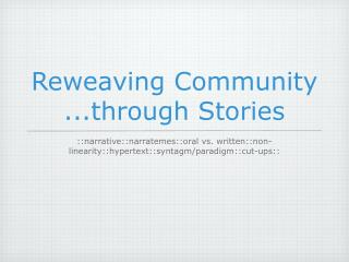 Reweaving Community  ...through Stories