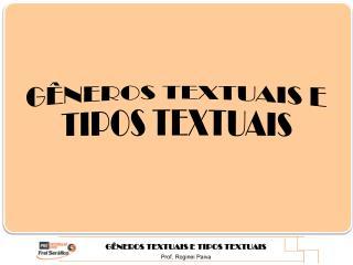 GÊNEROS TEXTUAIS E TIPOS TEXTUAIS