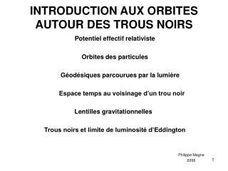 INTRODUCTION AUX ORBITES AUTOUR DES TROUS NOIRS