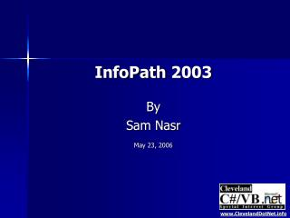 InfoPath 2003 By Sam Nasr May 23, 2006