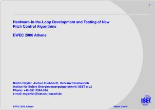Hardware-in-the-Loop Development and Testing of New  Pitch Control Algorithms EWEC 2006 Athens