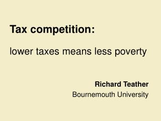 Tax competition: lower taxes means less poverty