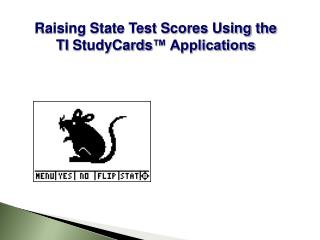 Raising State Test Scores Using the  TI  StudyCards ™ Applications