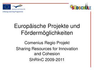 Europäische Projekte und Fördermöglichkeiten