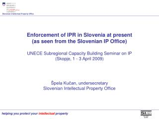 �pela Ku?an, undersecretary Slovenian Intellectual Property Office