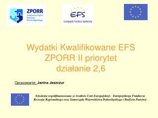 Wydatki Kwalifikowane EFS  ZPORR II priorytet działanie 2,6