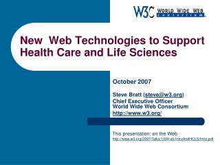 New  Web Technologies to Support Health Care and Life Sciences