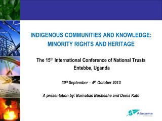 INDIGENOUS COMMUNITIES AND KNOWLEDGE:  MINORITY RIGHTS AND HERITAGE