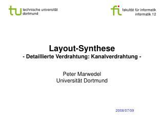 Layout-Synthese - Detaillierte Verdrahtung: Kanalverdrahtung -