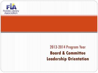 2013-2014 Program Year Board & Committee Leadership Orientation