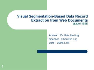 Visual Segmentation-Based Data Record Extraction from Web Documents @2007 IEEE