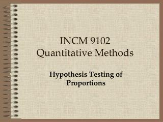 INCM 9102 Quantitative Methods