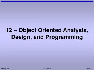 12 – Object Oriented Analysis, Design, and Programming